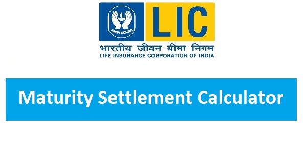 LIC Maturity Settlement Option Details with Calculator